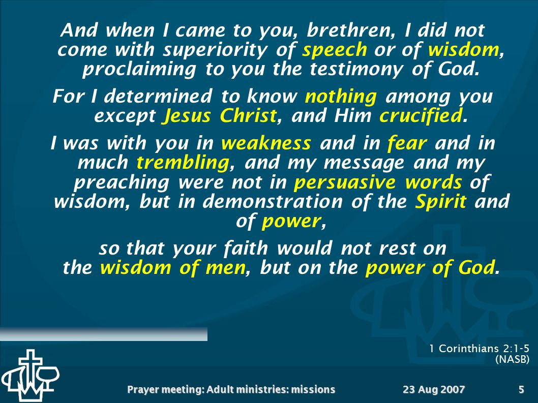 1 Corinthians 2:1-5 (NASB)