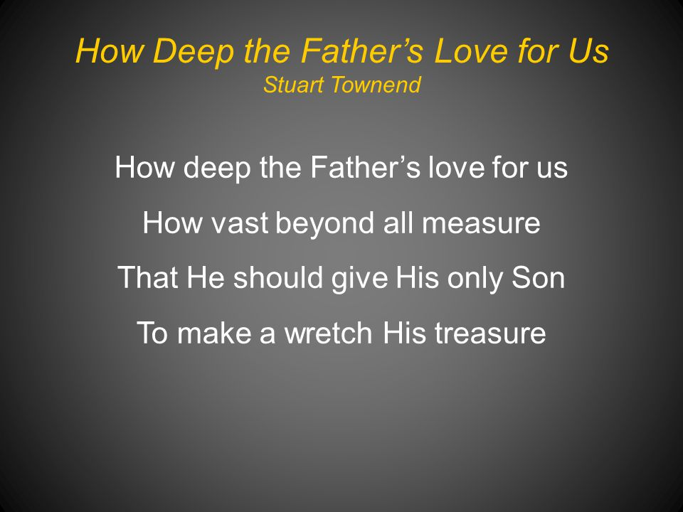 How Deep the Father's Love for Us Stuart Townend