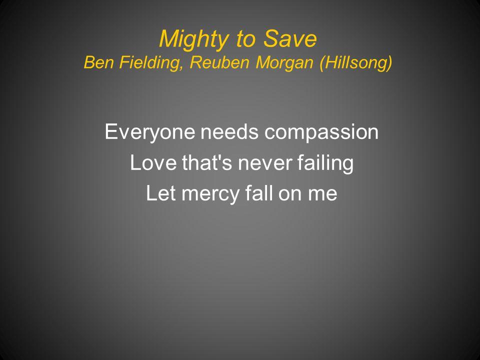 Mighty to Save Ben Fielding, Reuben Morgan (Hillsong)