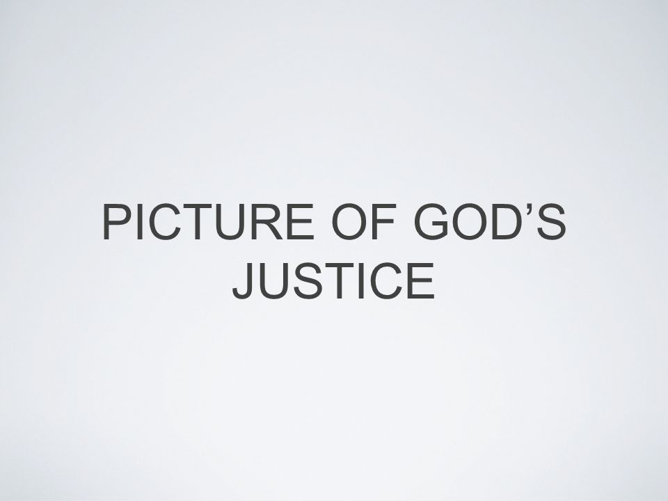 PICTURE OF GOD'S JUSTICE
