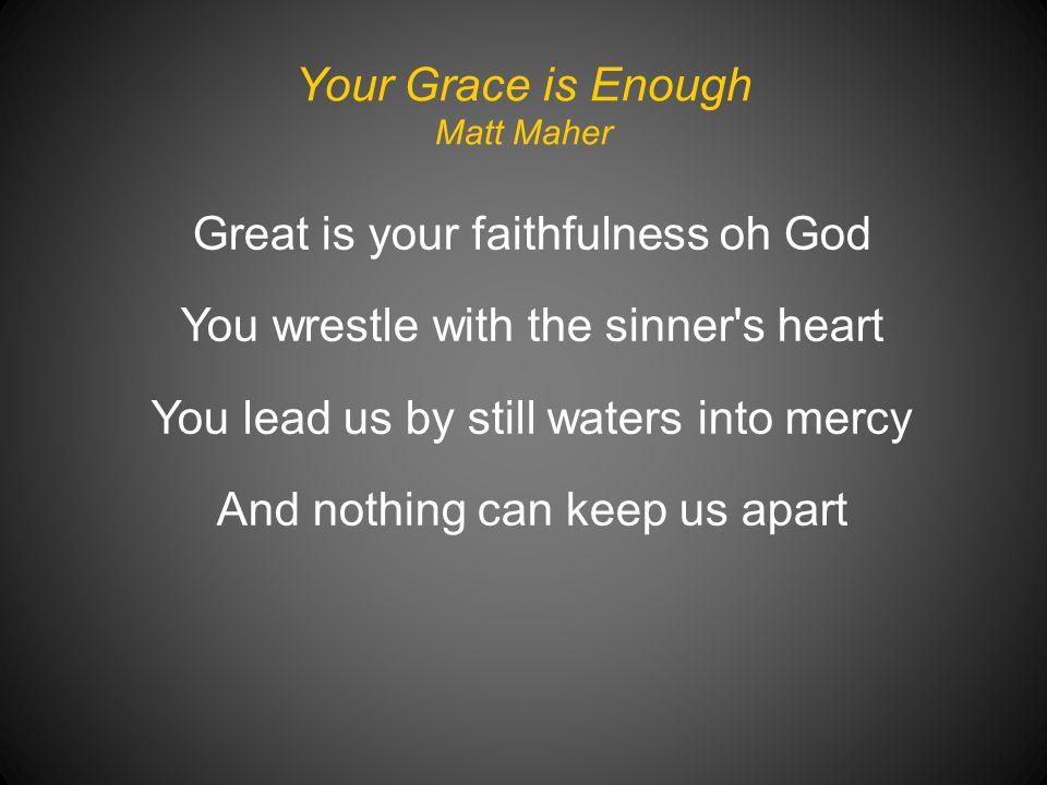Your Grace is Enough Matt Maher