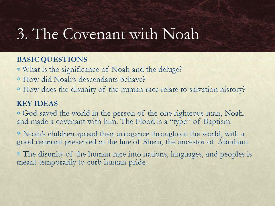 3. The Covenant with Noah How did Noah's descendants behave