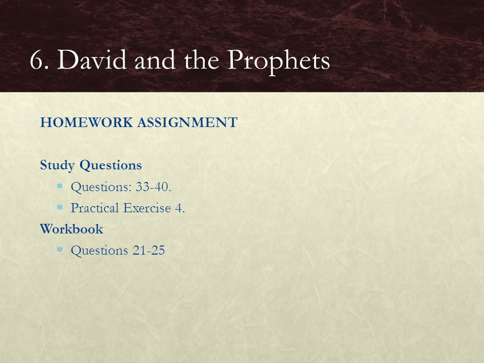 6. David and the Prophets HOMEWORK ASSIGNMENT Study Questions