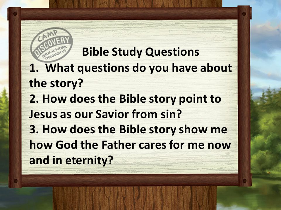 Bible Study Questions What questions do you have about