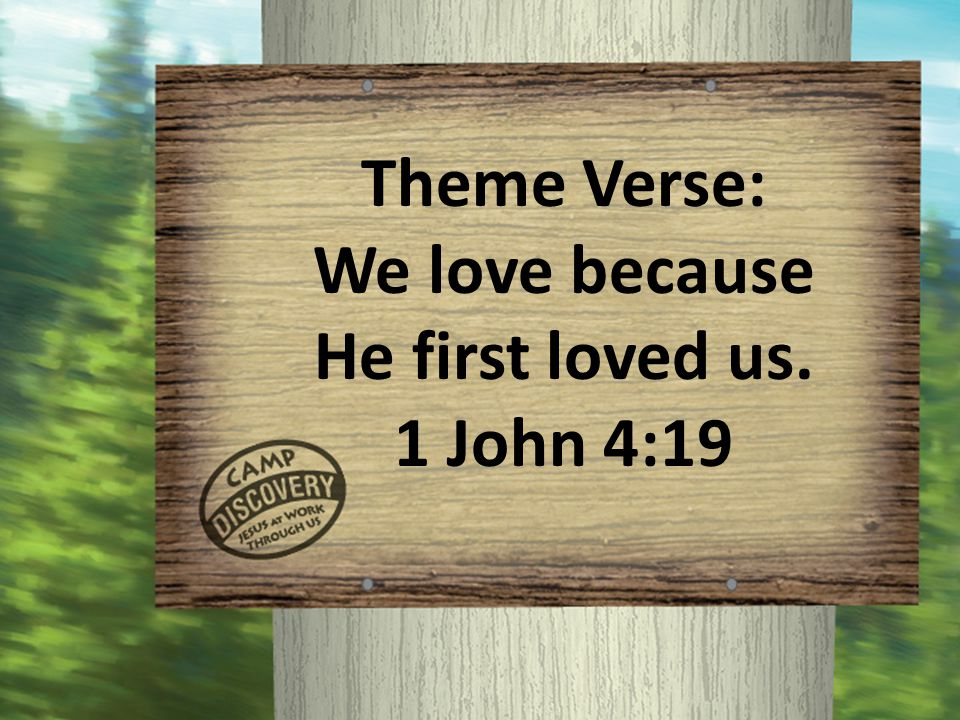 We love because He first loved us.