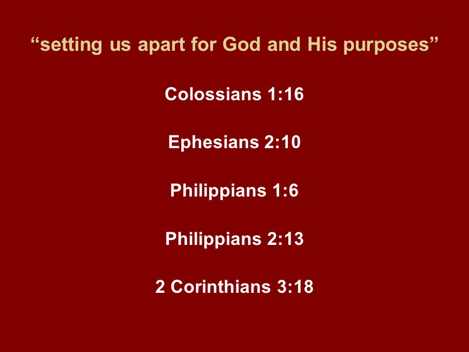 setting us apart for God and His purposes