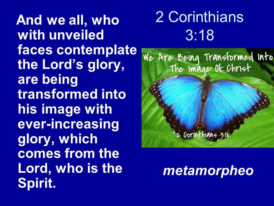 2 Corinthians 3:18 metamorpheo