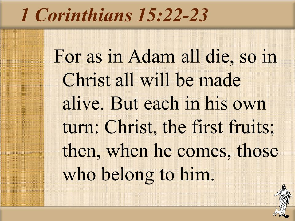 1 Corinthians 15:22-23