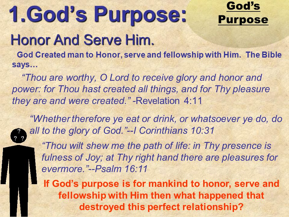 1.God's Purpose: Honor And Serve Him. God's Purpose