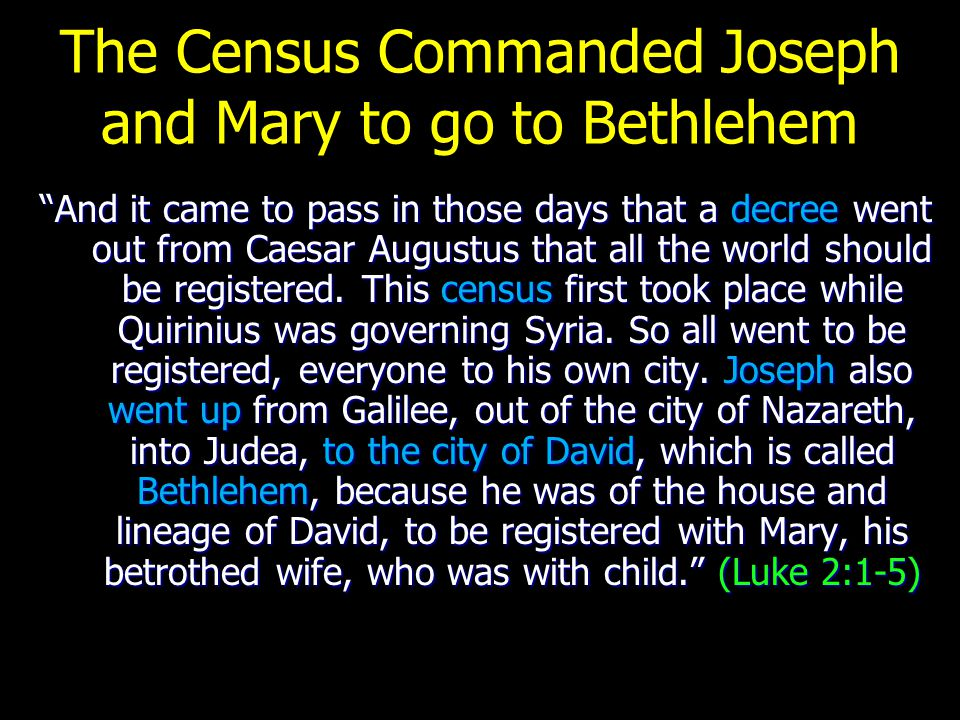 The Census Commanded Joseph and Mary to go to Bethlehem