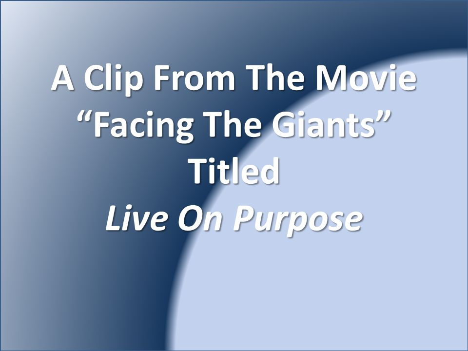A Clip From The Movie Facing The Giants Titled Live On Purpose