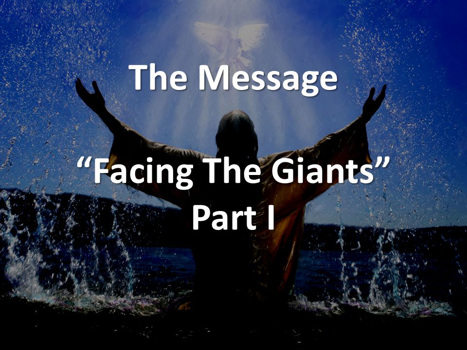 The Message Facing The Giants Part I