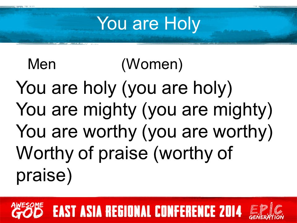 You are holy (you are holy) You are mighty (you are mighty)