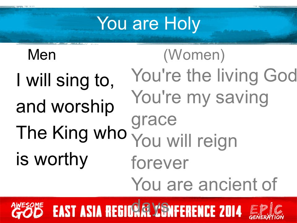 You are Holy You re the living God I will sing to,