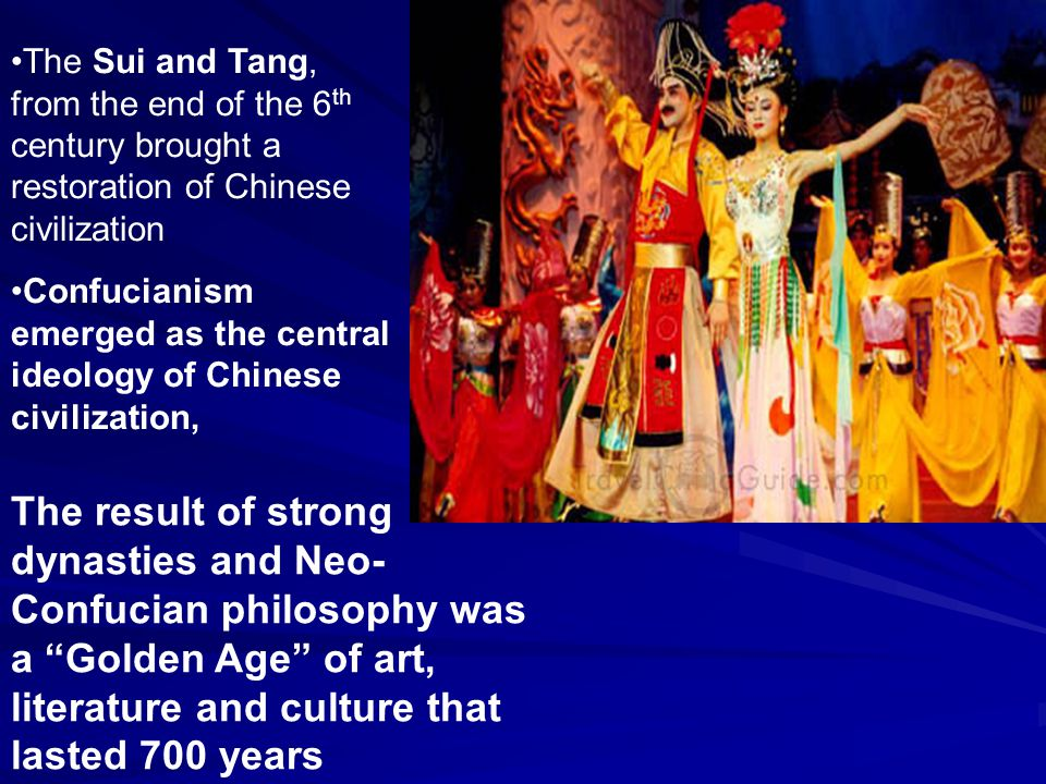 The Sui and Tang, from the end of the 6th century brought a restoration of Chinese civilization