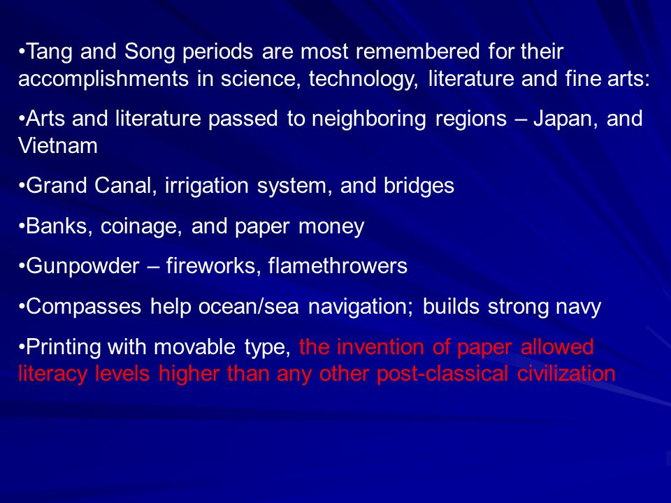 Tang and Song periods are most remembered for their accomplishments in science, technology, literature and fine arts:
