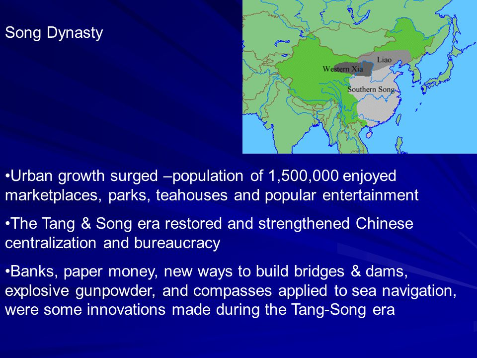 Song Dynasty Urban growth surged –population of 1,500,000 enjoyed marketplaces, parks, teahouses and popular entertainment.