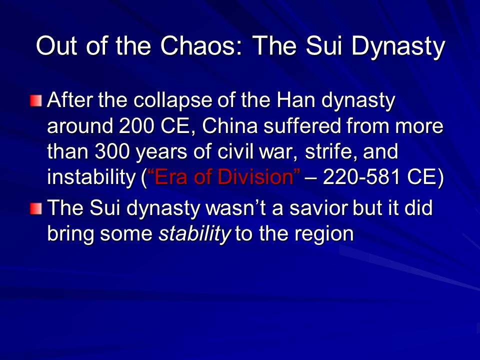 Out of the Chaos: The Sui Dynasty