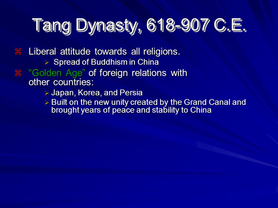 Tang Dynasty, 618-907 C.E. Liberal attitude towards all religions.