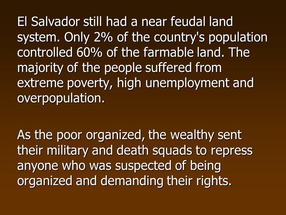 El Salvador still had a near feudal land system