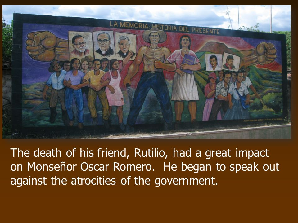 The death of his friend, Rutilio, had a great impact on Monseñor Oscar Romero.