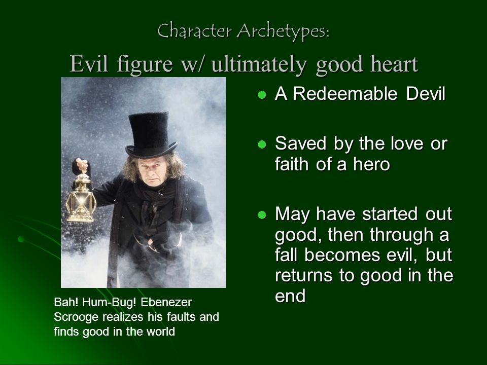 Character Archetypes: Evil figure w/ ultimately good heart