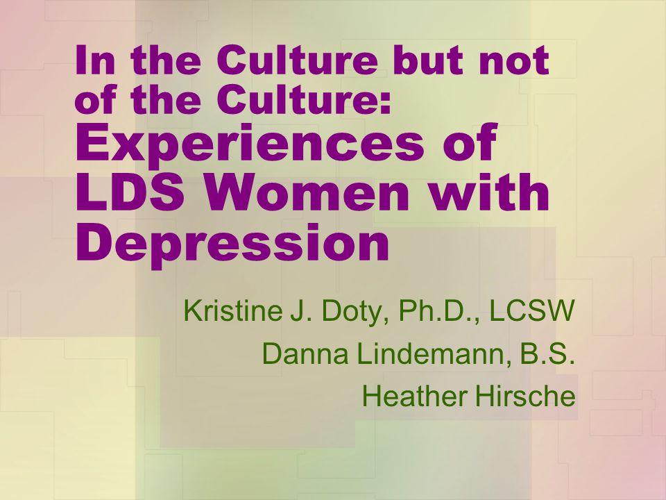 Kristine J. Doty, Ph.D., LCSW Danna Lindemann, B.S. Heather Hirsche