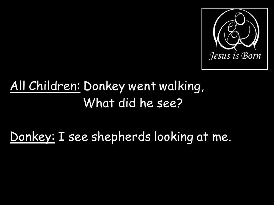 All Children: Donkey went walking,