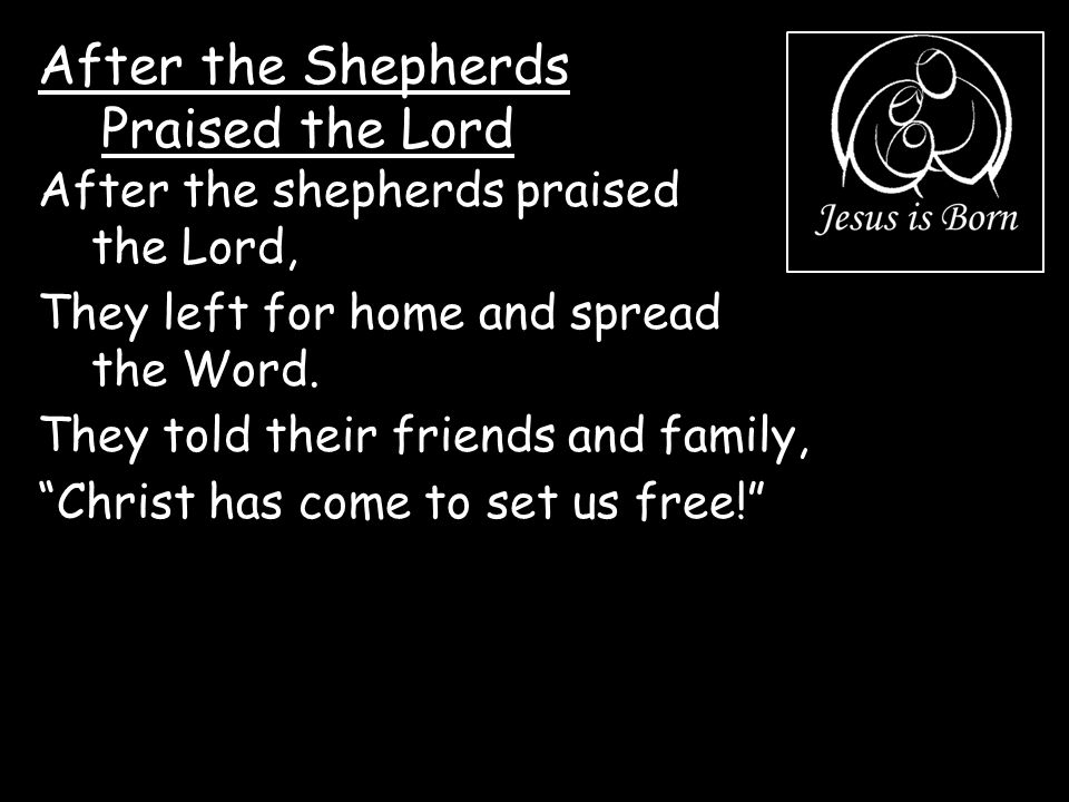 After the Shepherds Praised the Lord