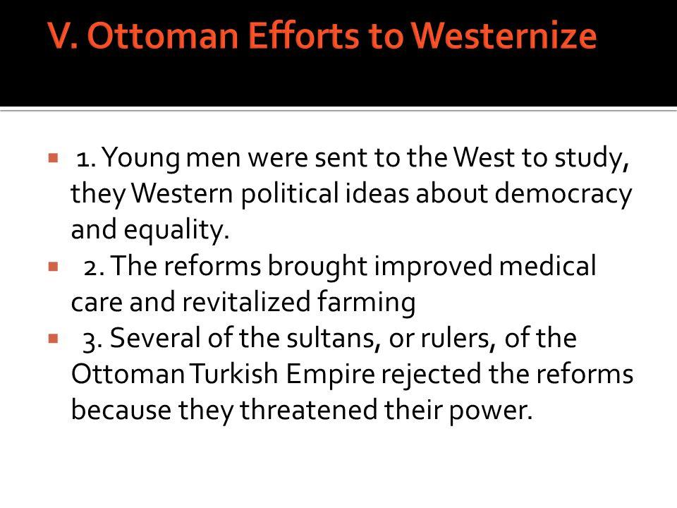 V. Ottoman Efforts to Westernize