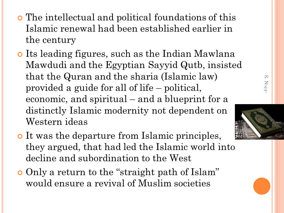 The intellectual and political foundations of this Islamic renewal had been established earlier in the century