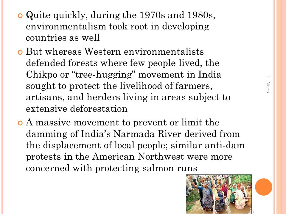 Quite quickly, during the 1970s and 1980s, environmentalism took root in developing countries as well