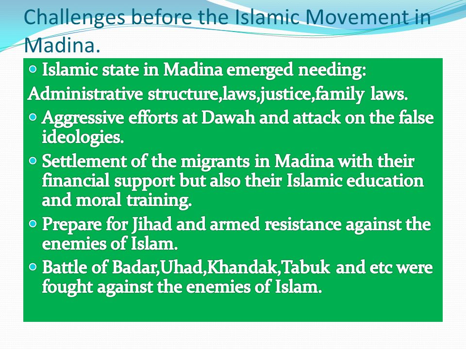 Challenges before the Islamic Movement in Madina.