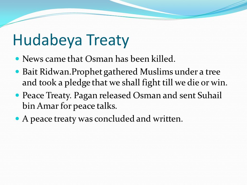 Hudabeya Treaty News came that Osman has been killed.