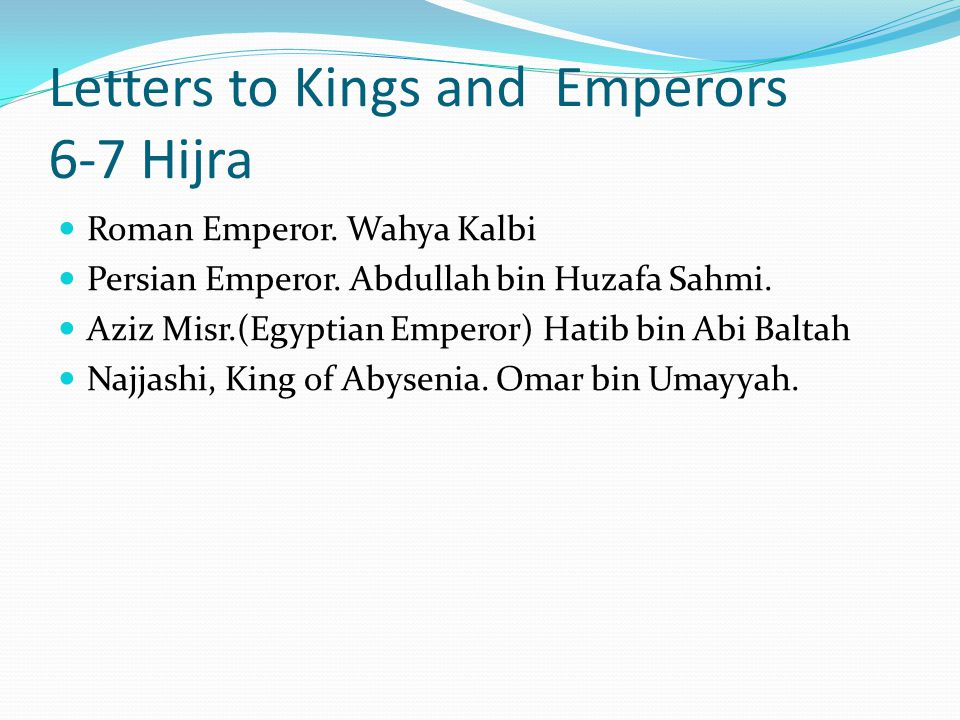 Letters to Kings and Emperors 6-7 Hijra