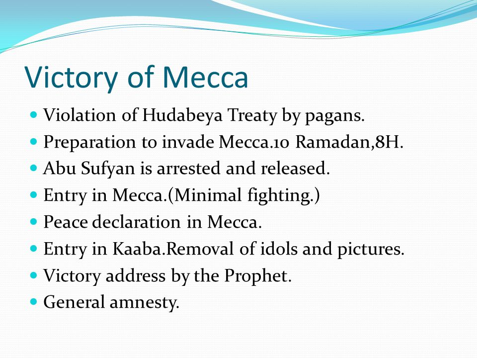 Victory of Mecca Violation of Hudabeya Treaty by pagans.