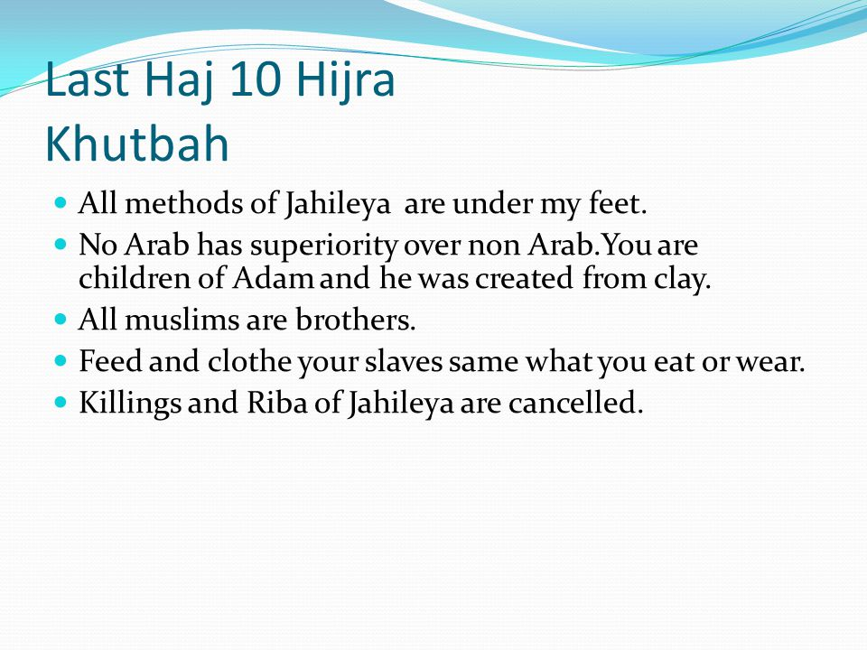 Last Haj 10 Hijra Khutbah All methods of Jahileya are under my feet.