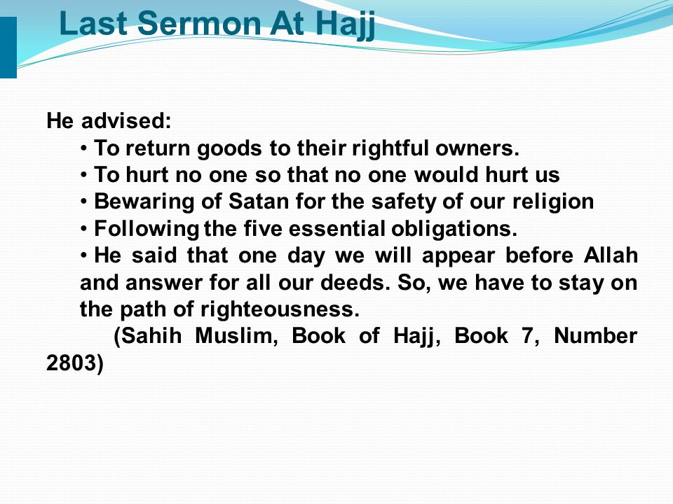 Last Sermon At Hajj He advised: