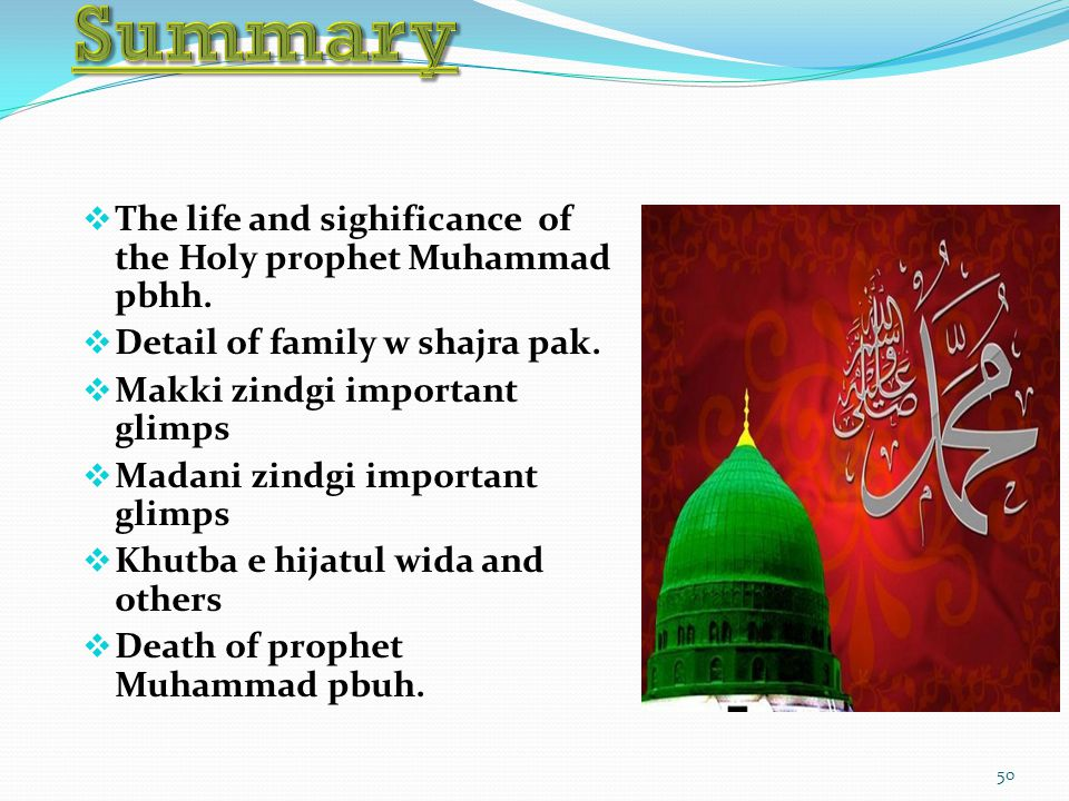 Summary The life and sighificance of the Holy prophet Muhammad pbhh.