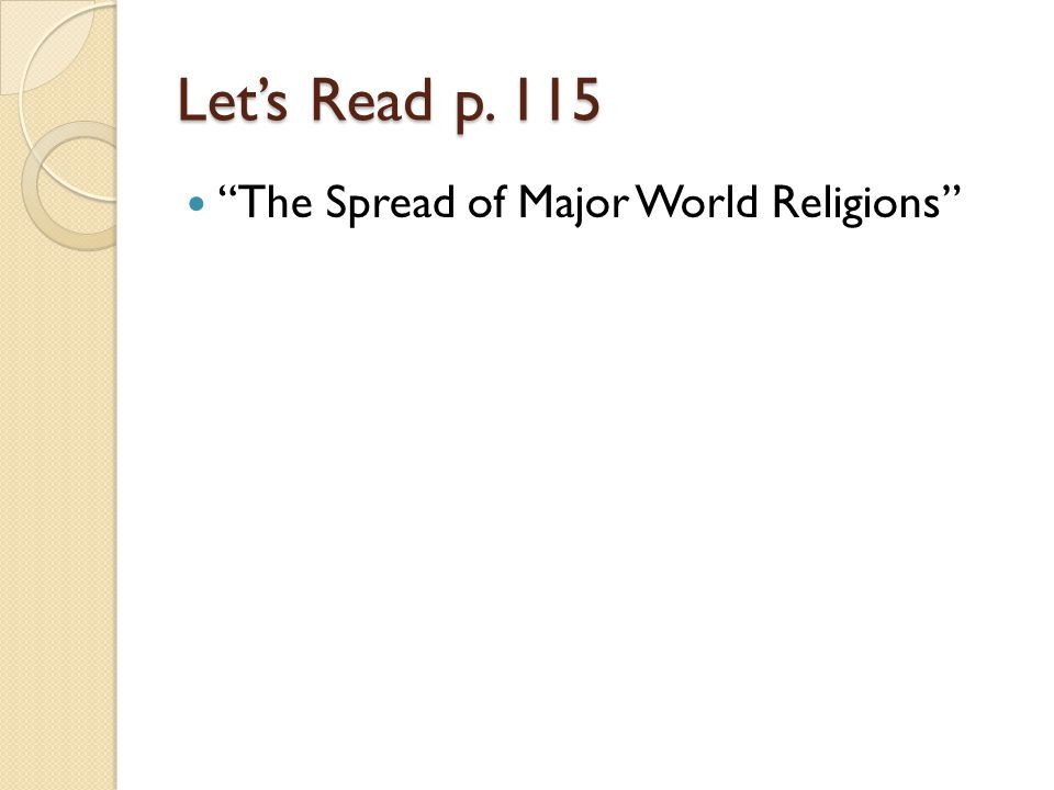 Let's Read p. 115 The Spread of Major World Religions