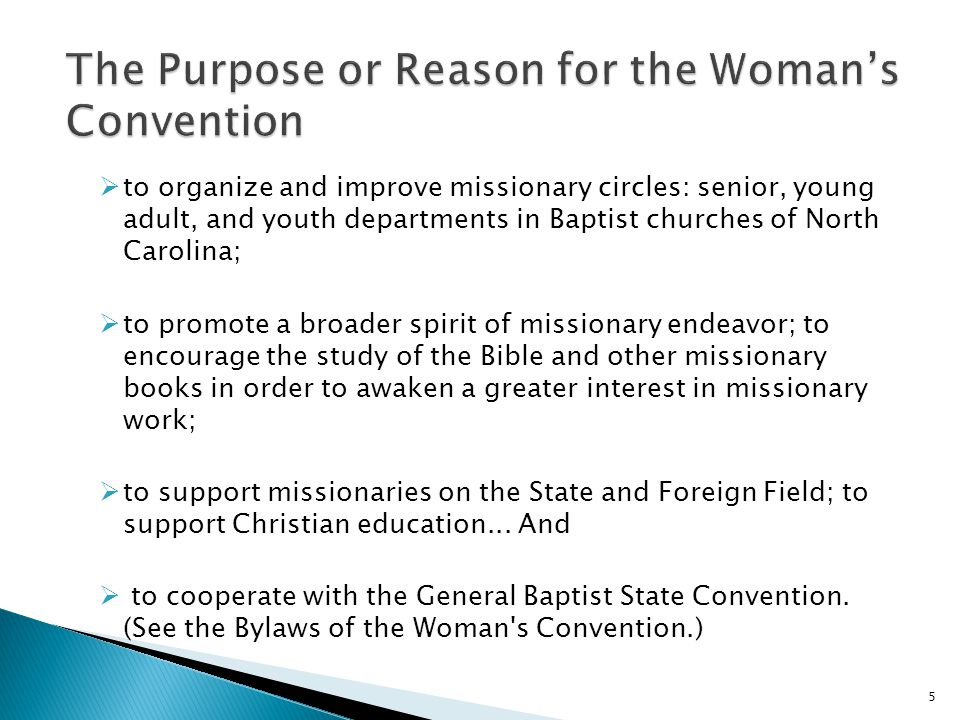 The Purpose or Reason for the Woman's Convention