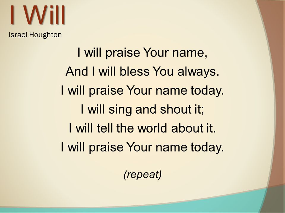 I Will Israel Houghton.