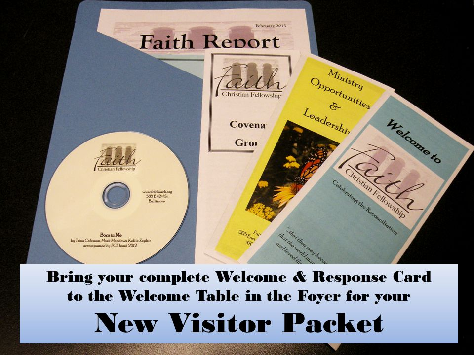 New Visitor Packet Bring your complete Welcome & Response Card