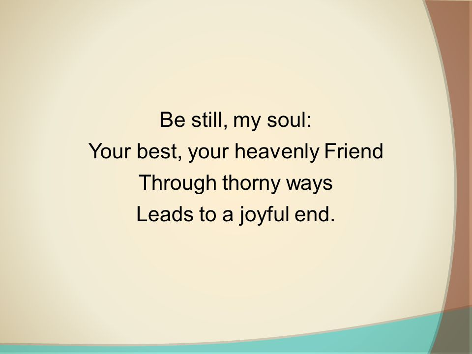 Your best, your heavenly Friend