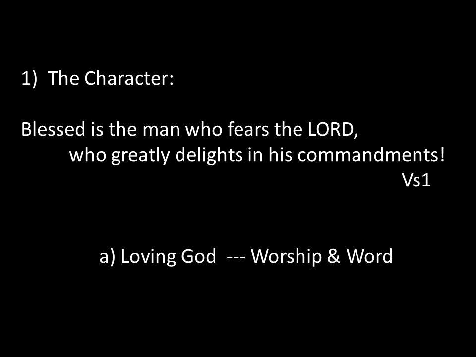 a) Loving God --- Worship & Word