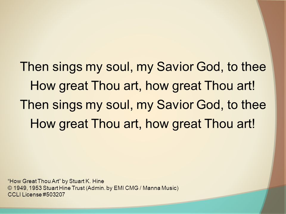Then sings my soul, my Savior God, to thee