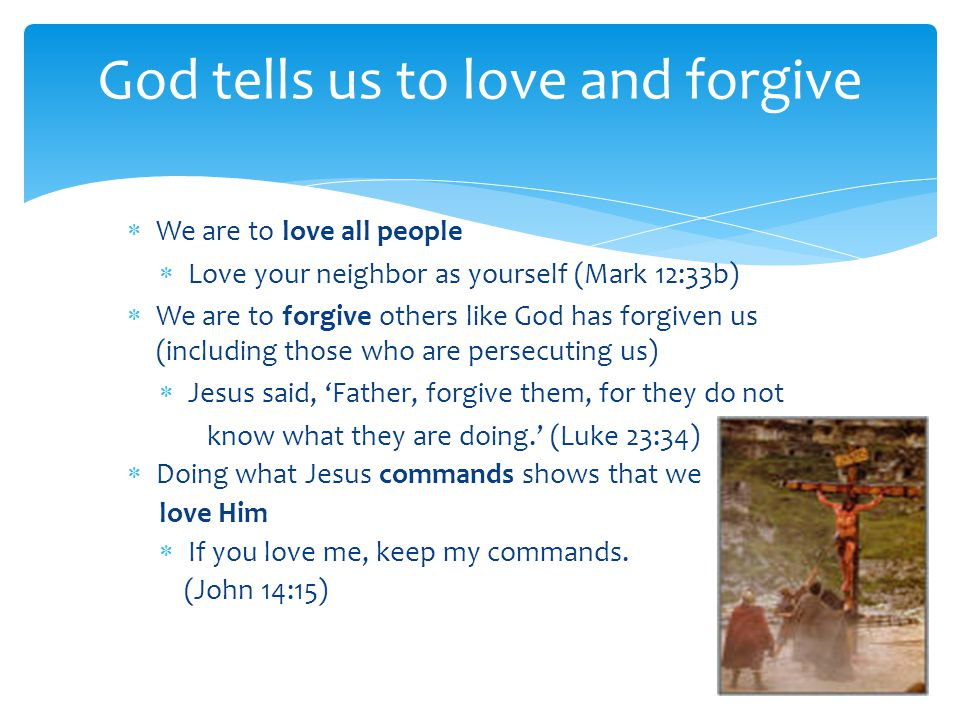 God tells us to love and forgive