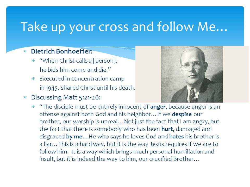 Take up your cross and follow Me…