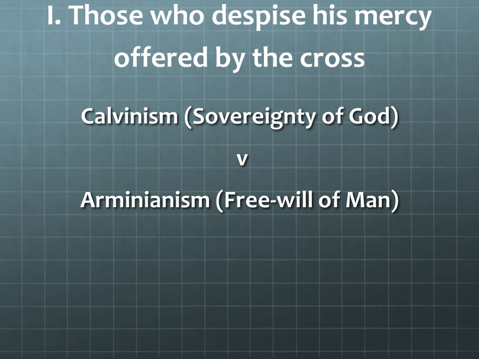 I. Those who despise his mercy offered by the cross