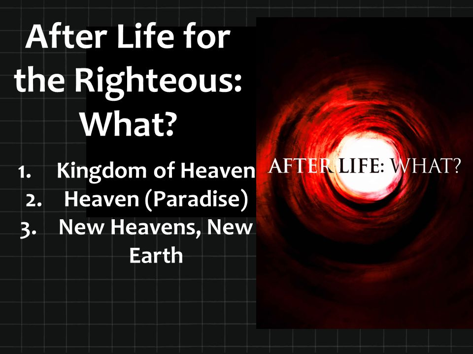 After Life for the Righteous: What